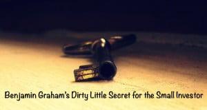 Benjamin Graham's Dirty Little Secret for the Small Investor