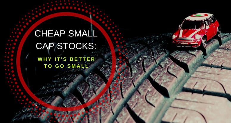 Cheap small cap stocks
